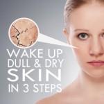 3 Pasos para despertar piel opaca y seca