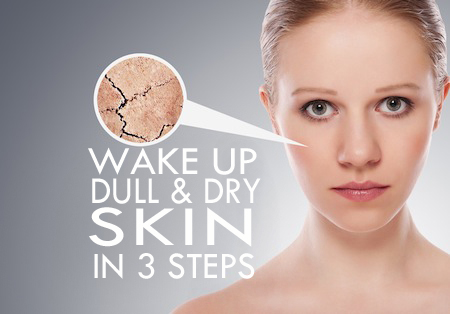 3 Steps to Wake Up Dull and Dry Winter Skin