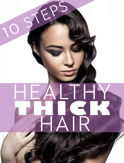 10 Tricks for Thick and Healthy Hair