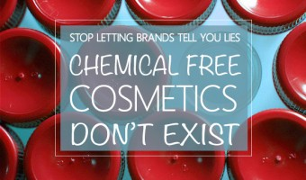 "Why You Should Run From ""Chemical Free Cosmetics"" Brands"