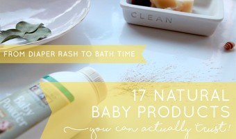 17 Of The Best All Natural Baby Products That Really Work