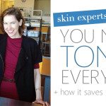 The Magic of Toner: Saving Your Skin From Chemical Overload and Dehydration