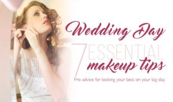 7 Essential Wedding Day Makeup Tips for Brides
