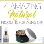 Natural Anti-Aging Products For Skin: Myth or Reality?