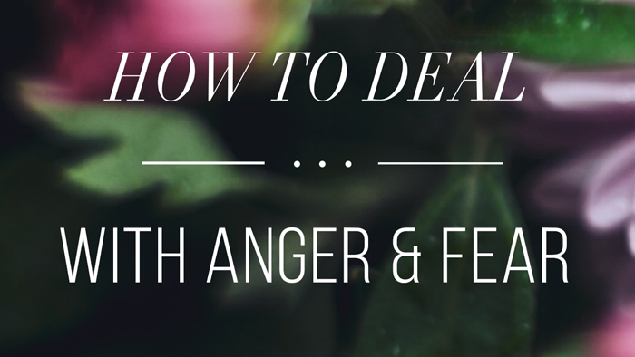 how to deal with anger and fear in a healthy way