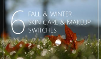 Changing Up Your Skin Care and Makeup Habits for Fall and Winter