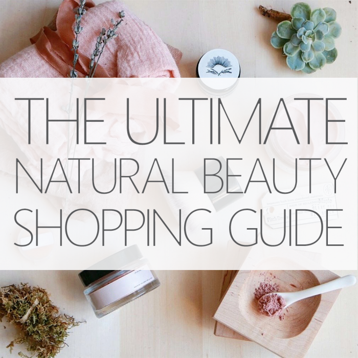 The Ultimate Natural Beauty Shopping Guide