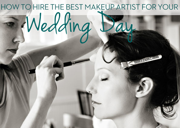 Hiring the Best Makeup Artist for Your Wedding